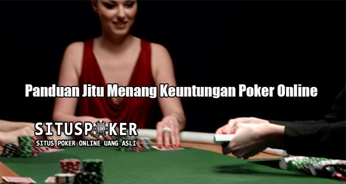 Panduan Jitu Menang Keuntungan Poker Online